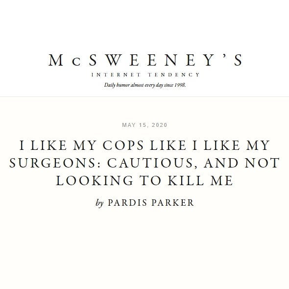McSweeney's - I Like My Cops Like I Like My Surgeons: Cautious, and Not Looking to Kill Me